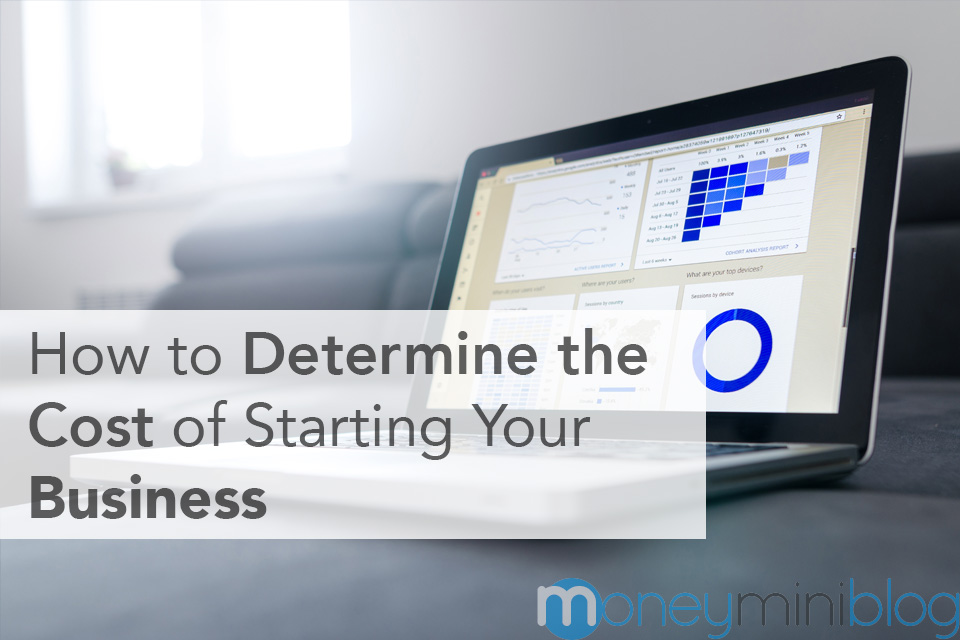 How to Determine the Cost of Starting Your Business