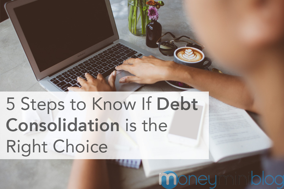 5 Steps to Know If Debt Consolidation is the Right Choice