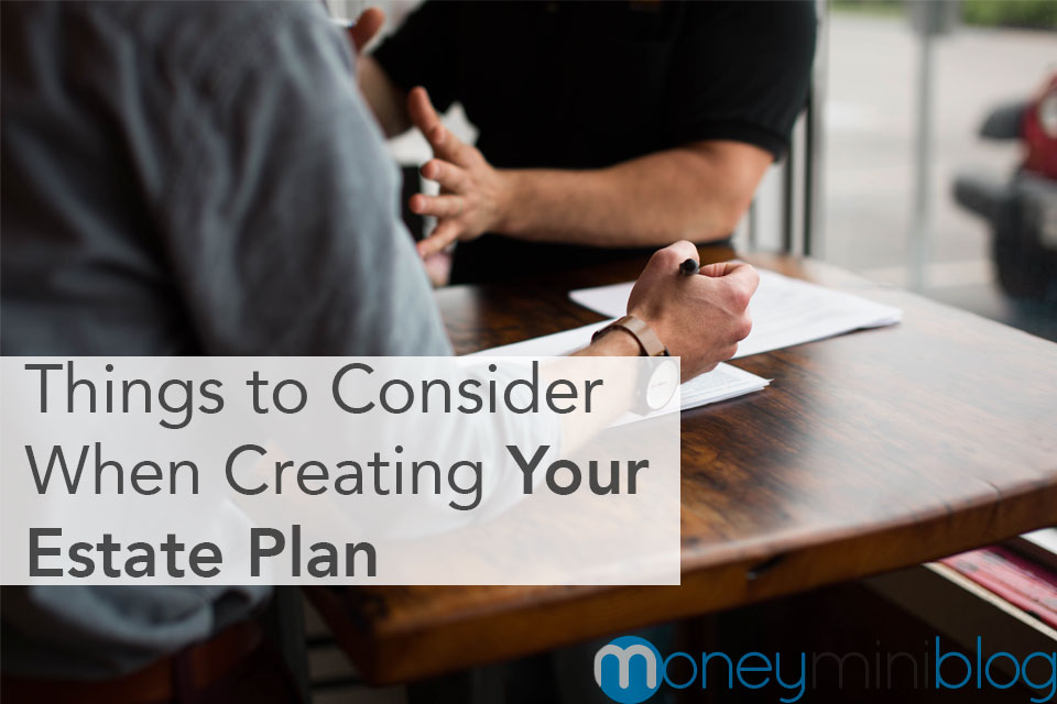 Things to Consider When Creating Your Estate Plan