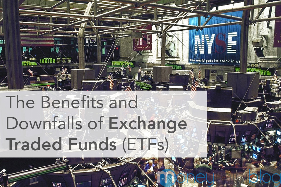 The Benefits and Downfalls of Exchange Traded Funds (ETFs)