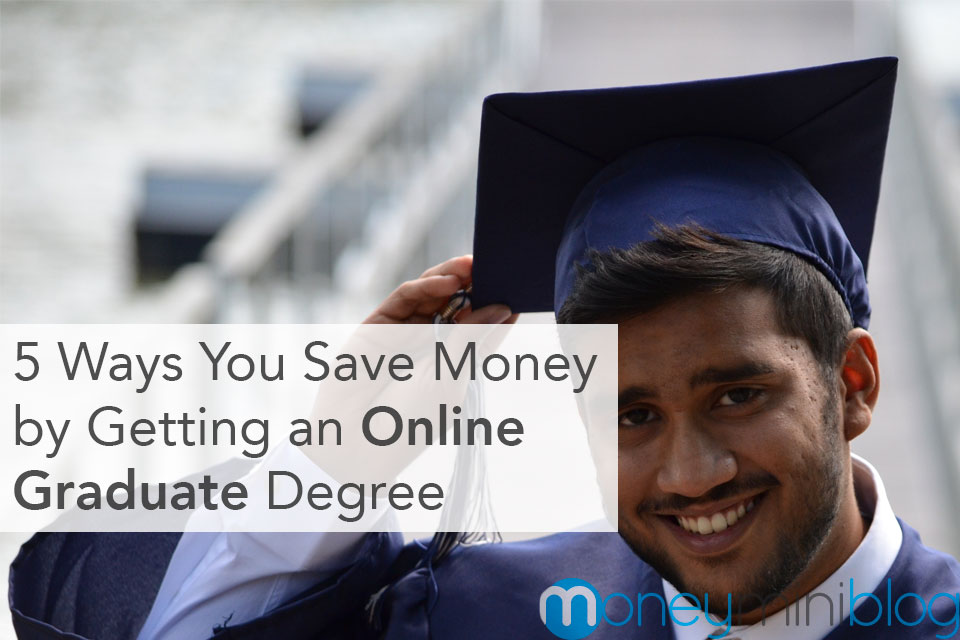 5 Ways You Save Money by Getting an Online Graduate Degree