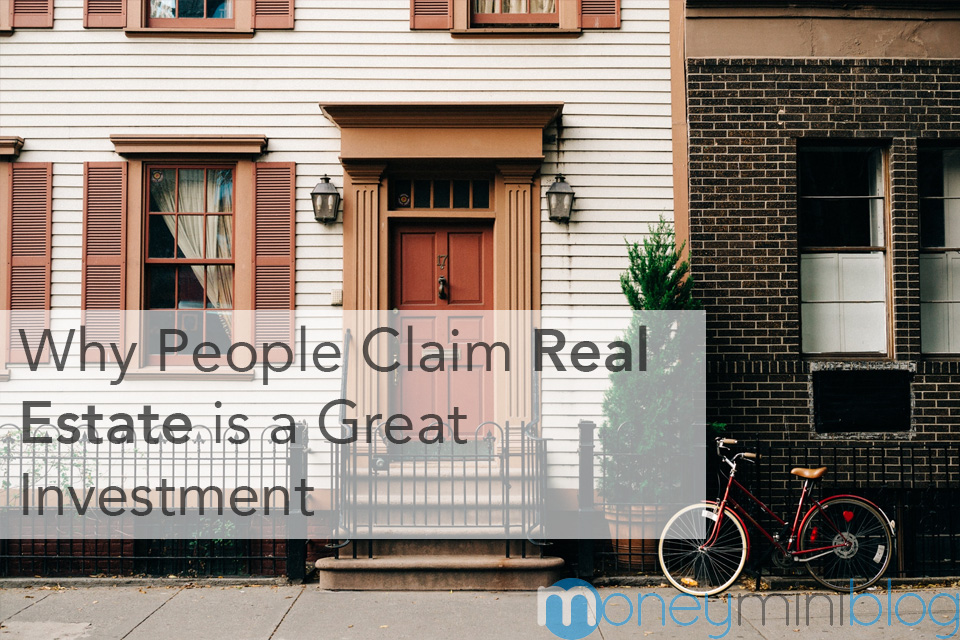 Why People Claim Real Estate is a Great Investment