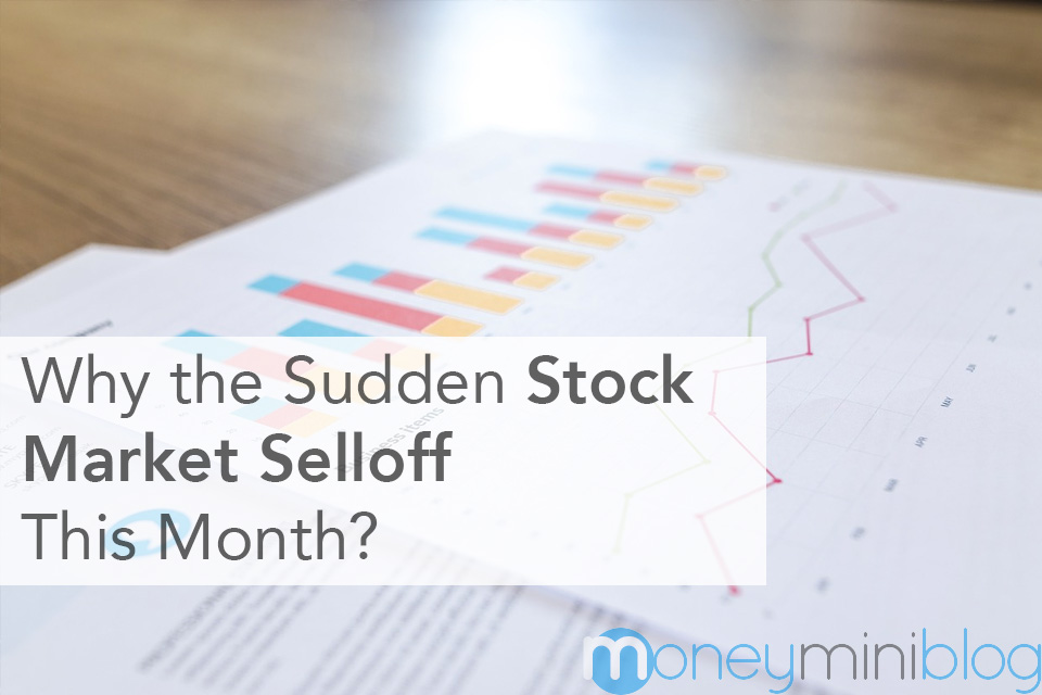 Why the Sudden Stock Market Selloff This Month?