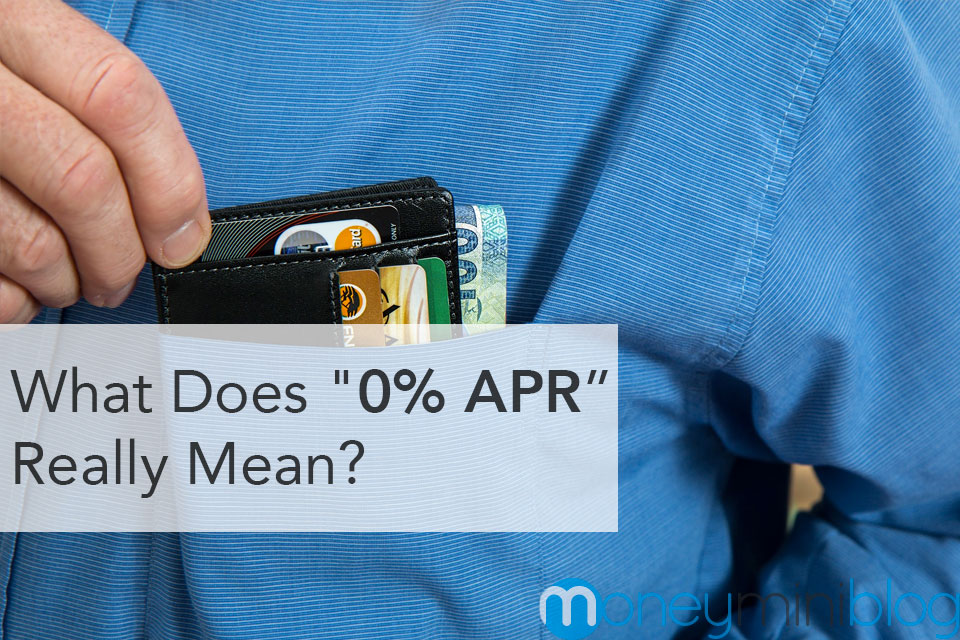 "What Does ""0% APR"" Really Mean?"