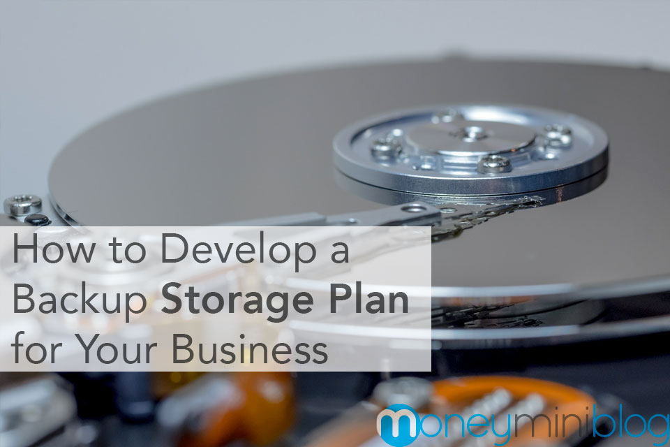 How to Develop a Backup Data Storage Plan for Your Business