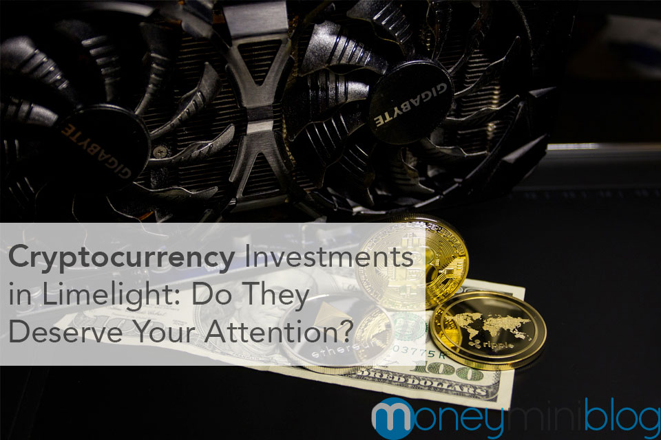 Cryptocurrency Investments in Limelight: Do They Deserve Your Attention?