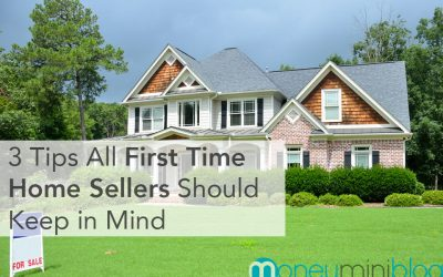 3 Tips All First-Time Home Sellers Should Keep in Mind