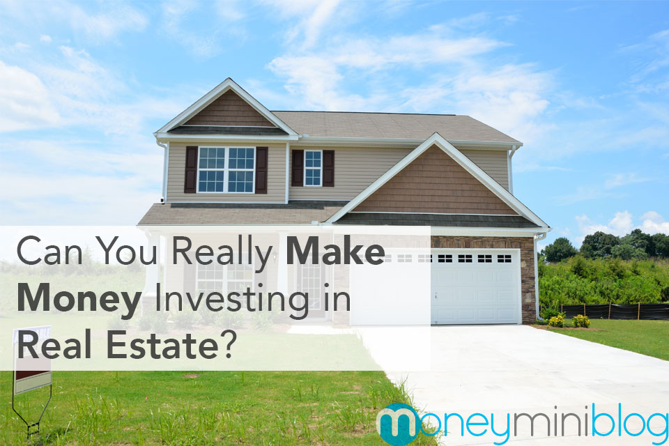 Can You Really Make Money Investing in Real Estate?