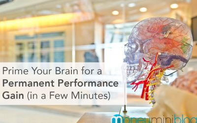 Prime Your Brain for a Permanent Performance Gain (in a Few Minutes)