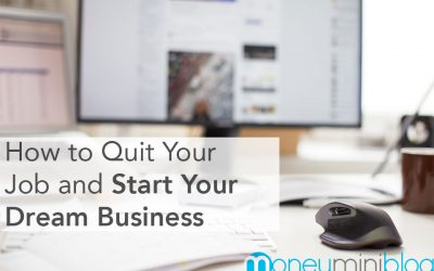 How to Quit Your Job and Start Your Dream Business
