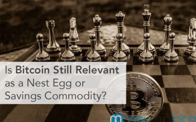 Is Bitcoin Still Relevant as a Nest Egg or Savings Commodity?