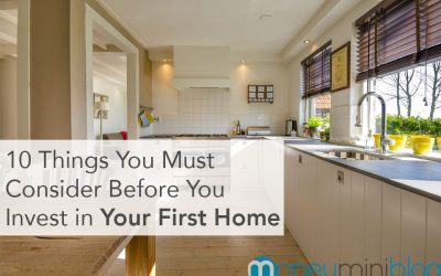 10 Things You Must Consider Before You Invest in Your First Home