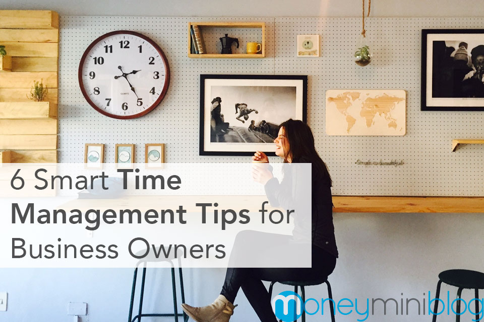 6 Smart Time Management Tips for Business Owners