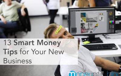13 Smart Money Tips for Your New Business