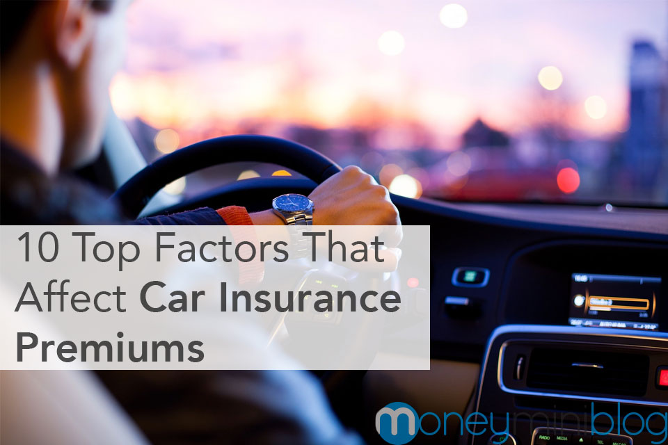 10 Top Factors That Affect Car Insurance Premiums