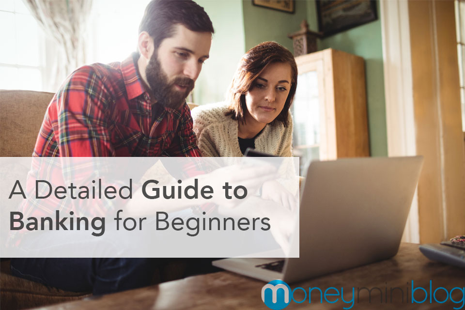 A Detailed Guide to Banking for Beginners (And 20 Banking Terms Defined)