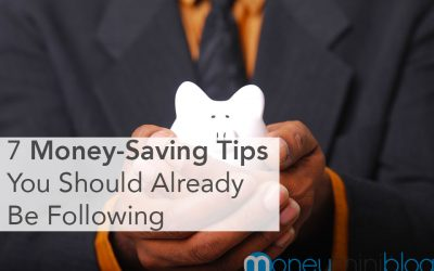 7 Money-Saving Tips You Should Already Be Following