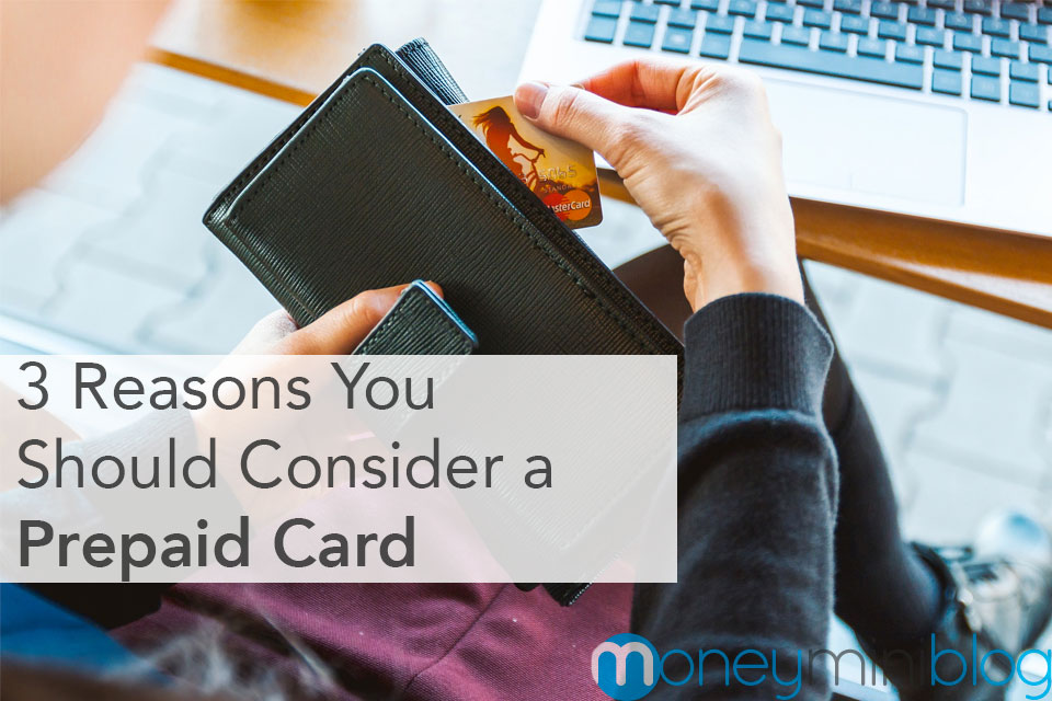 3 Reasons You Should Consider a Prepaid Card