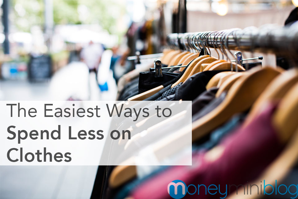 The Easiest Ways to Spend Less on Clothes
