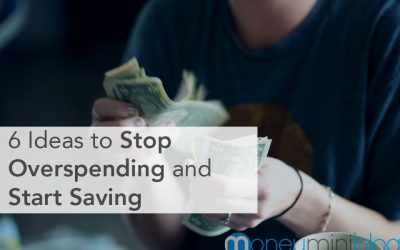 6 Ideas to Stop Overspending and Start Saving Your Money