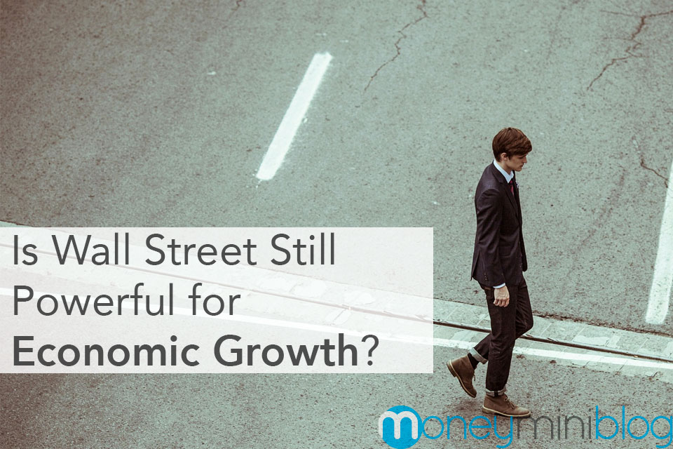 Is Wall Street Still Powerful for Economic Growth?