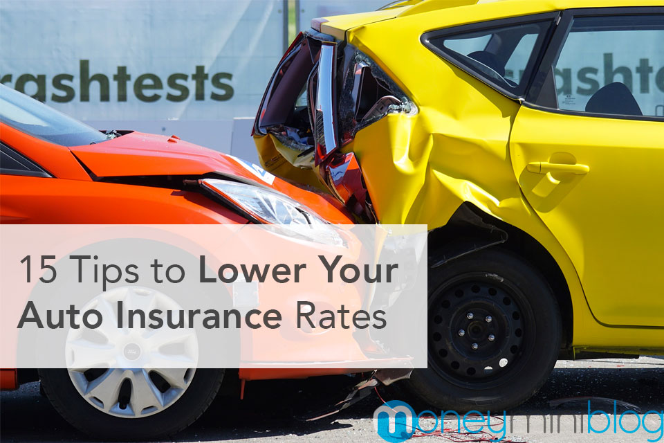 15 Tips to Lower Your Auto Insurance Rates