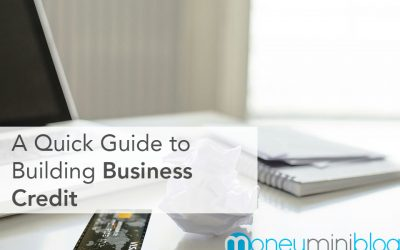 A Quick Guide to Building Business Credit