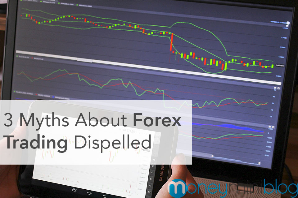 3 Myths about Forex Trading Dispelled