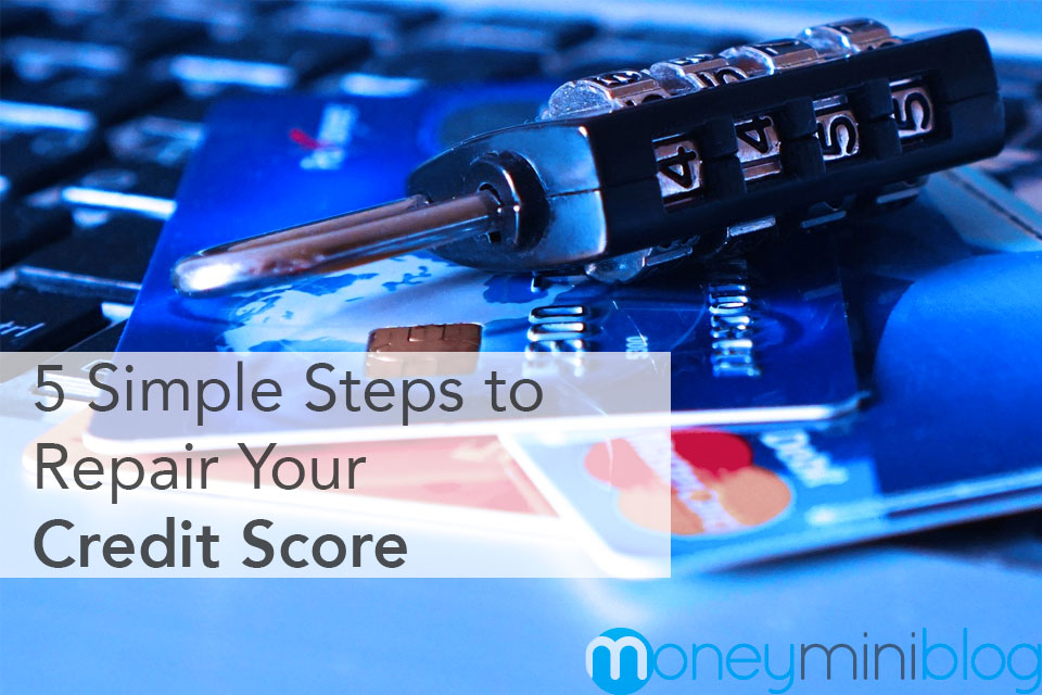 5 Simple Steps to Repair Your Credit Score