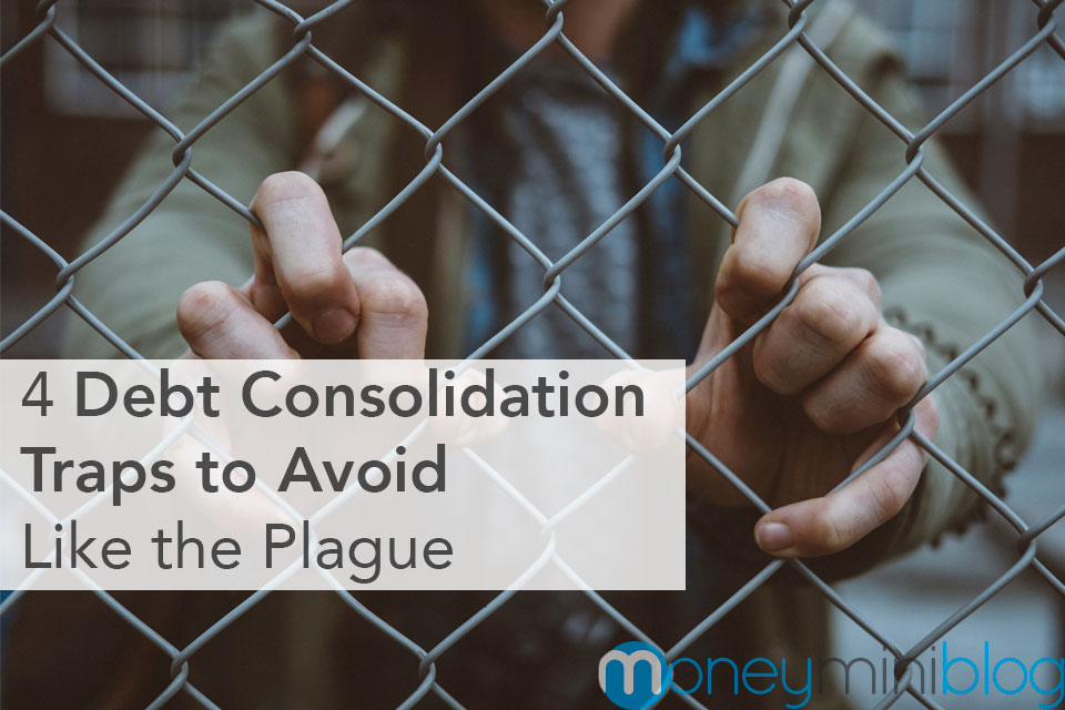 4 Debt Consolidation Traps to Avoid Like the Plague