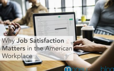 Understanding The American Workplace: Job Satisfaction And Why It Matters