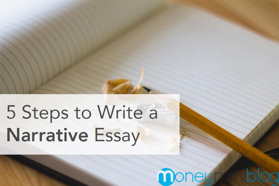 5 Steps to Write a Narrative Essay