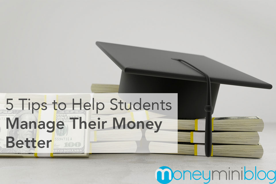 5 Tips to Help Students Manage Their Personal Finances Better