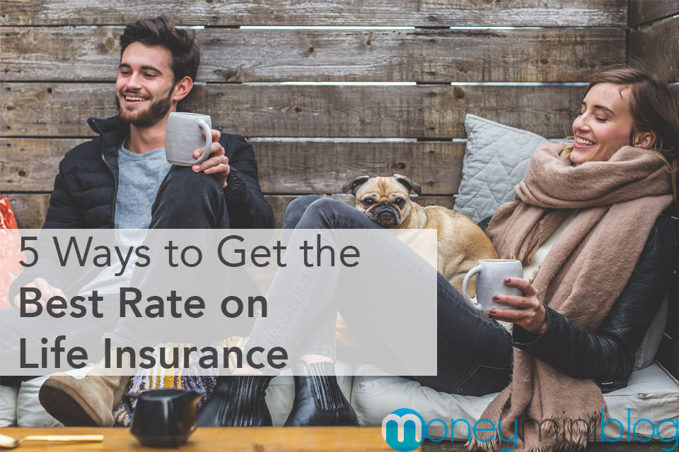 5 Ways to Get the Best Rate on Life Insurance