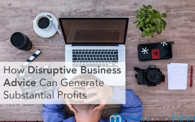 How Disruptive Business Advice Can Generate Substantial Profits