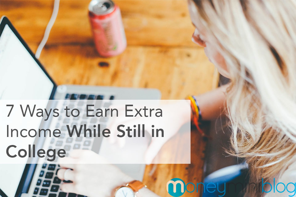 7 Ways to Earn Extra Income While Still in College
