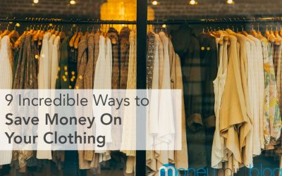 9 Incredible Ways to Save Money On Your Clothing