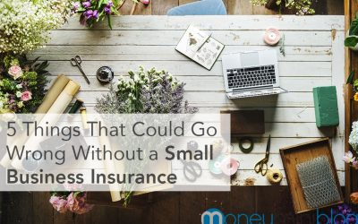 5 Things That Could Go Wrong Without a Small Business Insurance