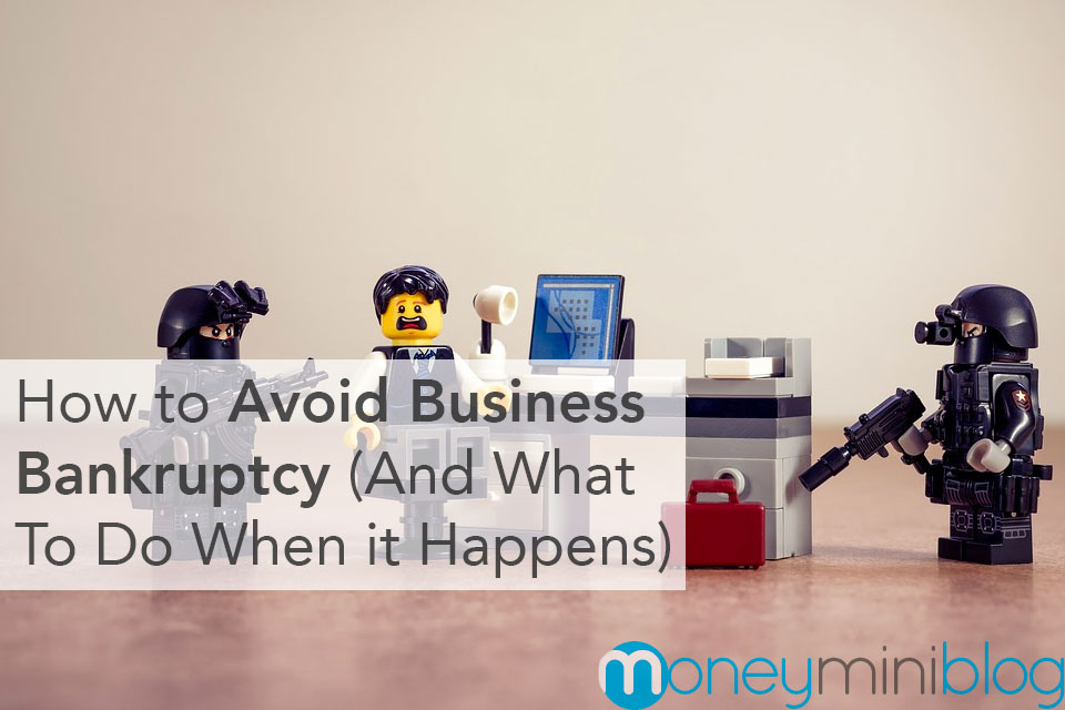 How to Avoid Business Bankruptcy (And What to Do When it Happens)