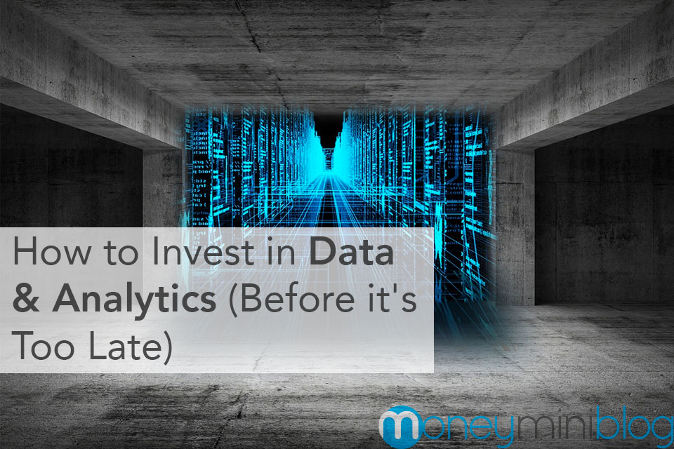 How to Invest in Data & Analytics (Before it's Too Late)