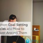 7 Common Goal Setting Obstacles and How to Maneuver Around Them