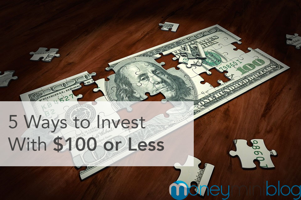 5 Ways to Invest With $100 or Less