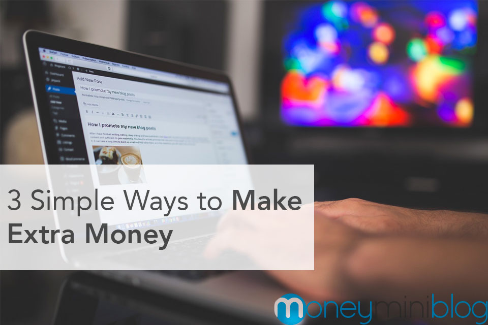 3 Incredibly Simple Ways to Make Extra Money on the Side