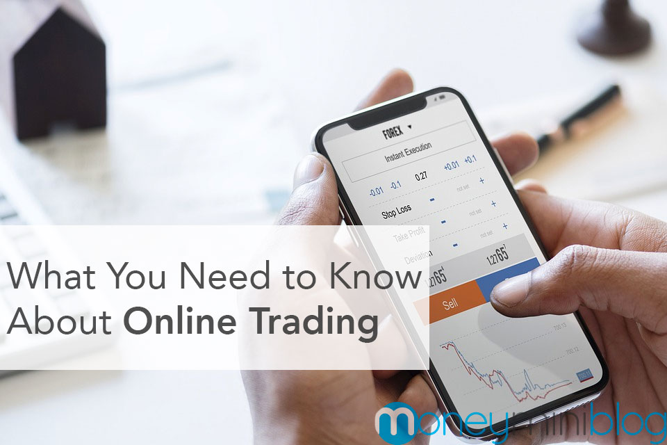 What You Need to Know About Online Trading