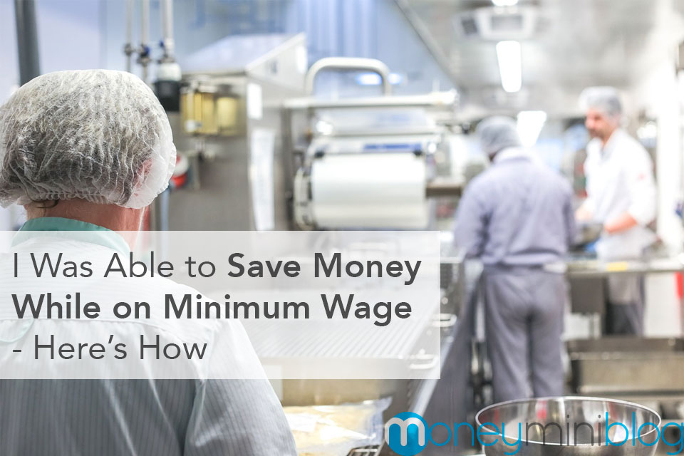 I Was Able to Save Money While on Minimum Wage – Here's How