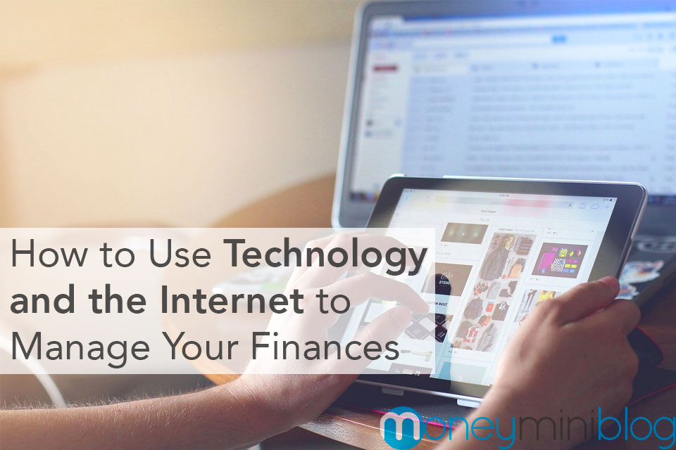 How to Use Technology and the Internet to Manage Your Finances
