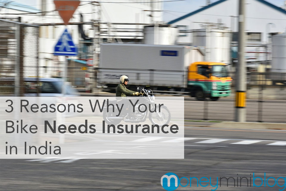 3 Reasons Why Your Bike Needs Insurance in India