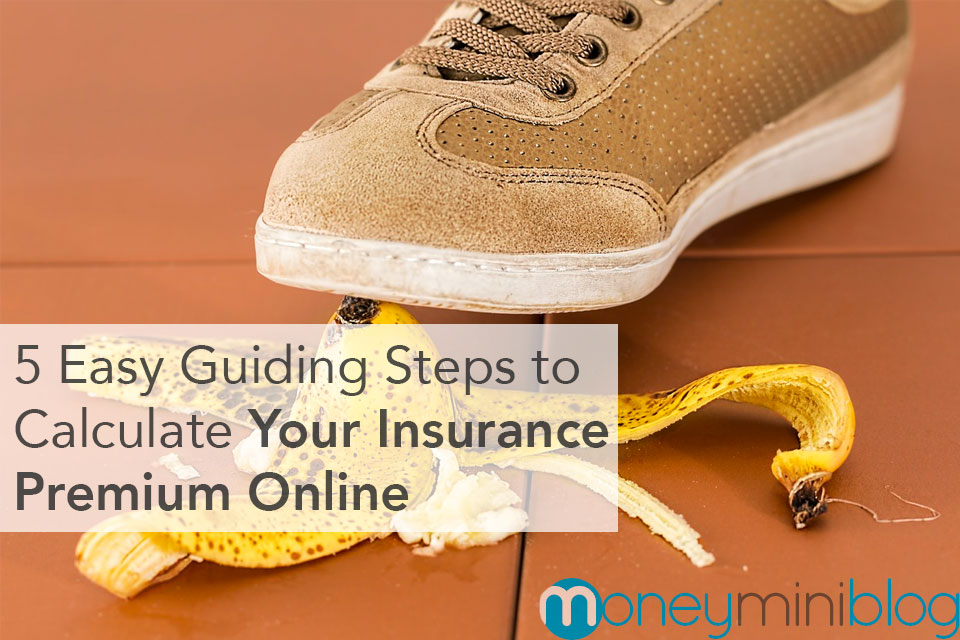 5 Easy Guiding Steps to Calculate Your Insurance Premium Online