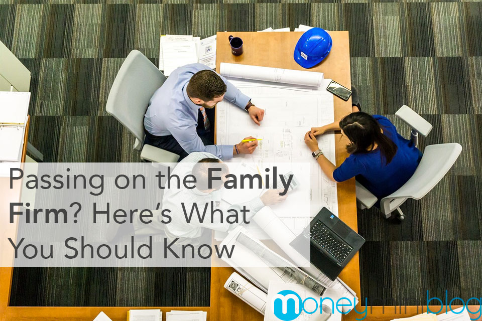 Passing on the Family Firm? Here's What You Should Know