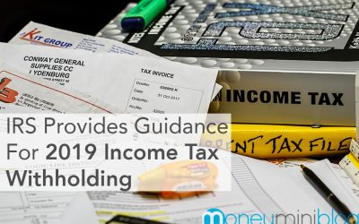 IRS Provides Guidance For 2019 Income Tax Withholding